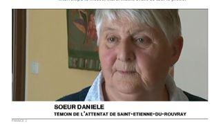 Je suis partie au moment où ils commençaient à agresser le père Jacques- Soeur Danièle a réussi à s'enfuir de l'église, elle explique que les tueurs se sont filmés 3